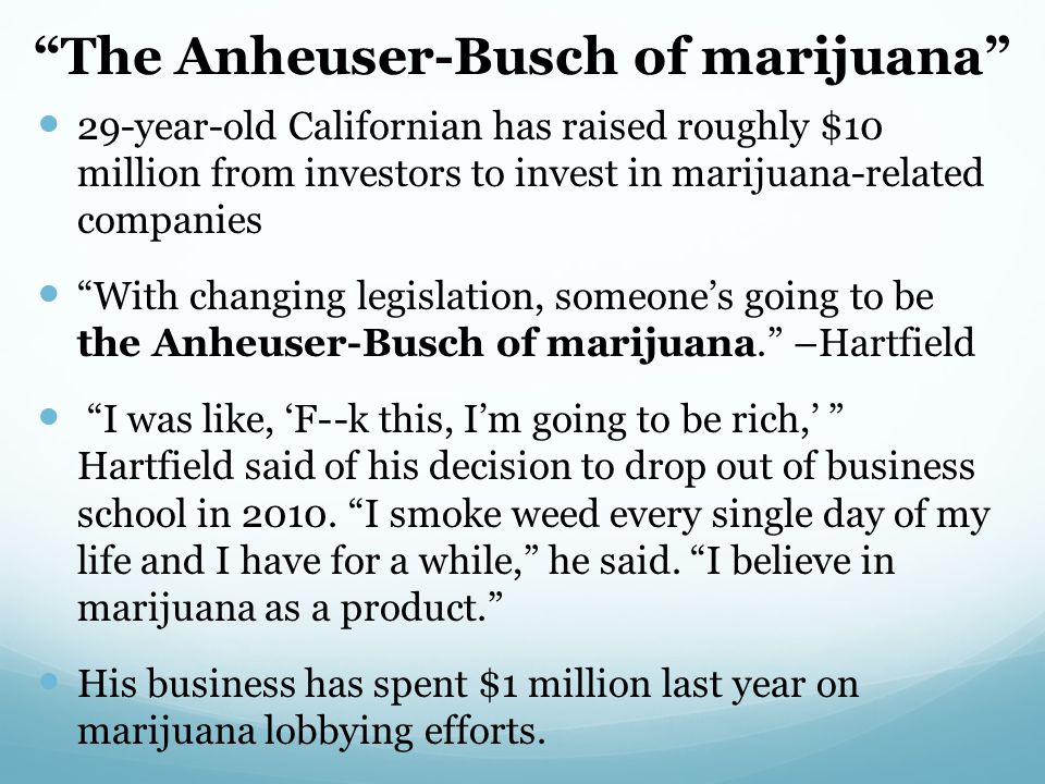 The Anheuser-Busch of marijuana