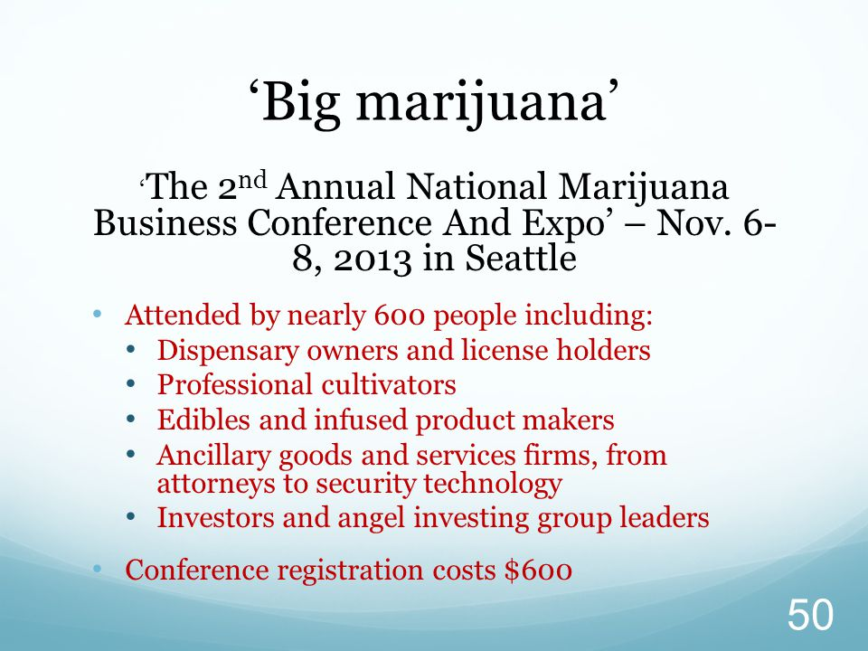 'Big marijuana' Attended by nearly 600 people including: