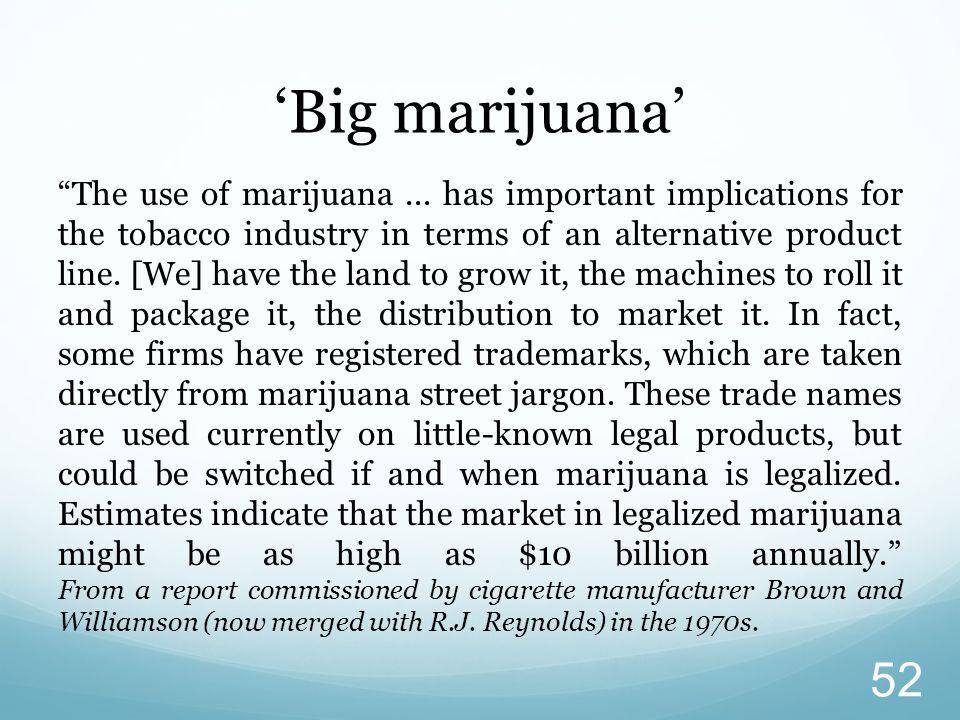 'Big marijuana'