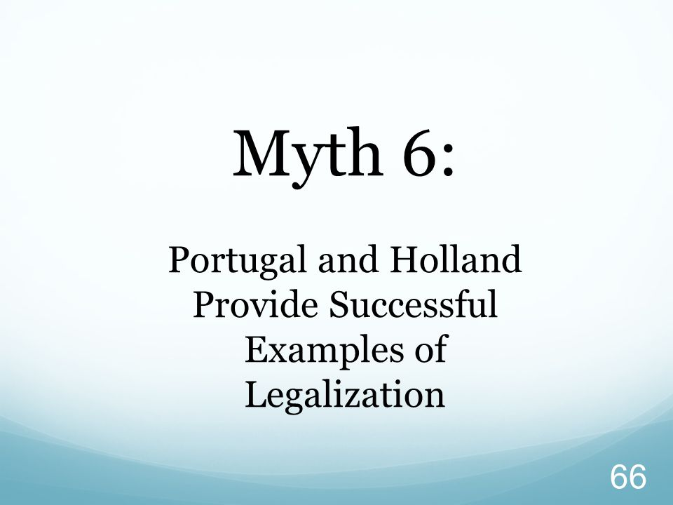 Portugal and Holland Provide Successful Examples of Legalization