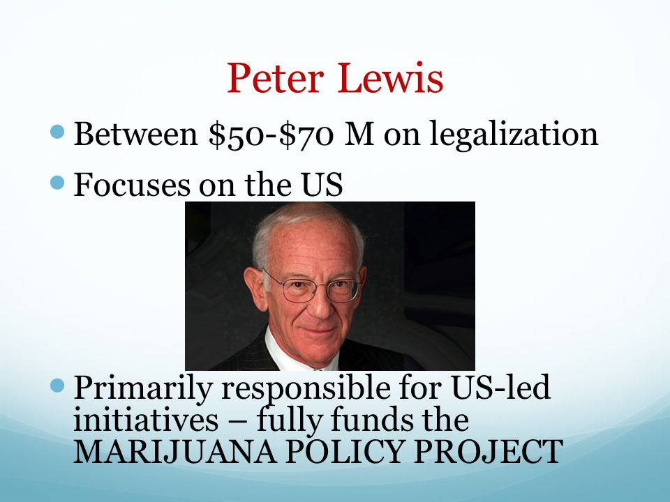 Peter Lewis Between $50-$70 M on legalization Focuses on the US