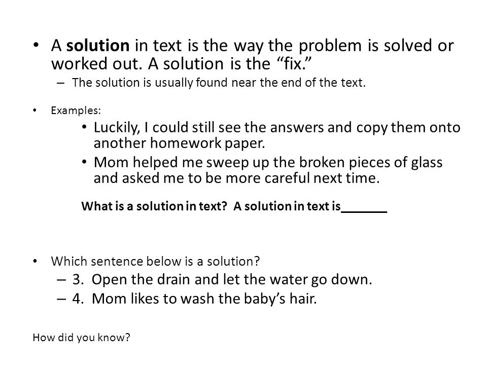 A solution in text is the way the problem is solved or worked out