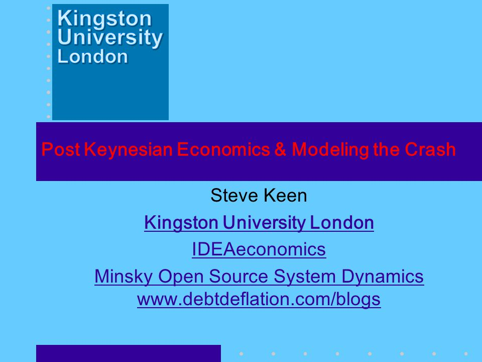 Post Keynesian Economics & Modeling the Crash