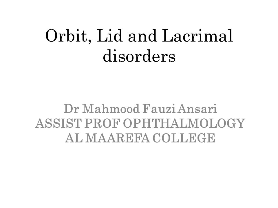 Orbit, Lid and Lacrimal disorders