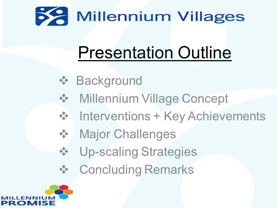 Presentation Outline Background Millennium Village Concept