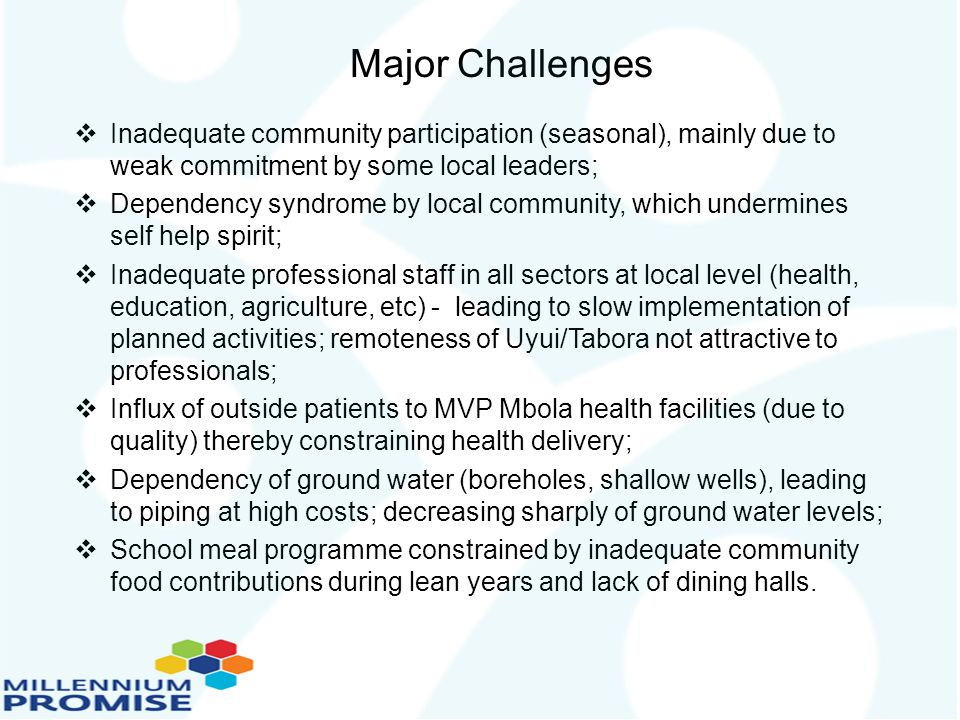 Major Challenges Inadequate community participation (seasonal), mainly due to weak commitment by some local leaders;
