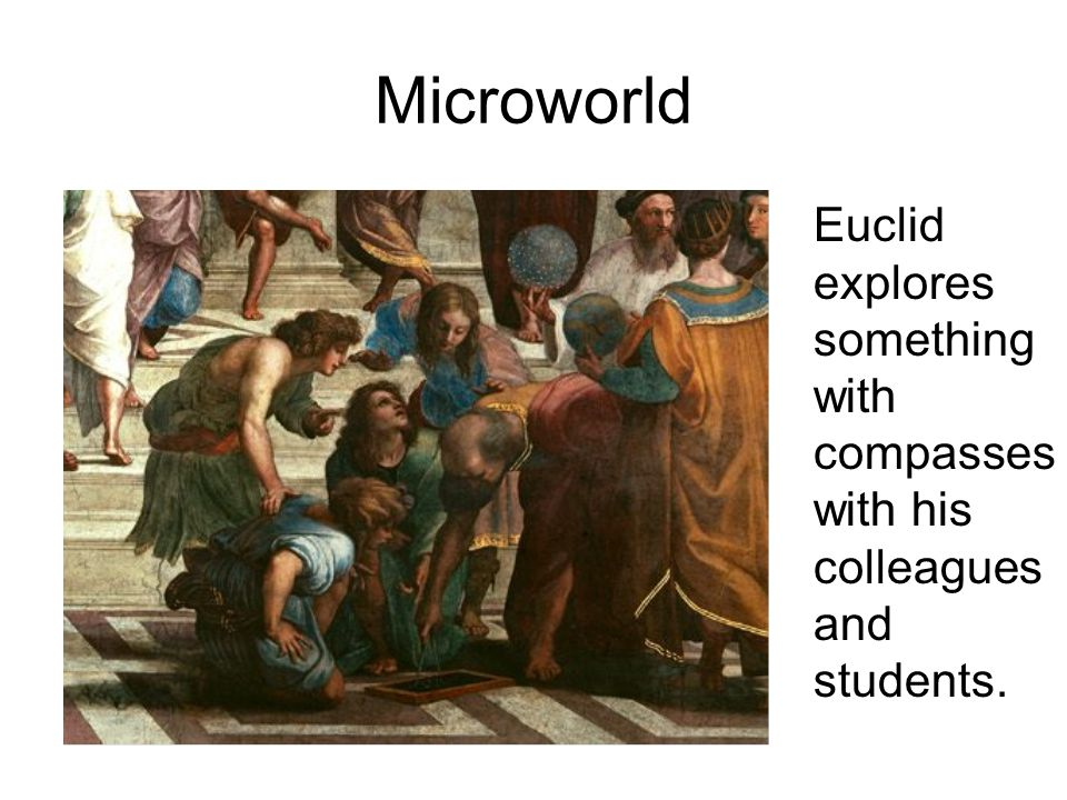 Microworld Euclid explores something with compasses with his colleagues and students.