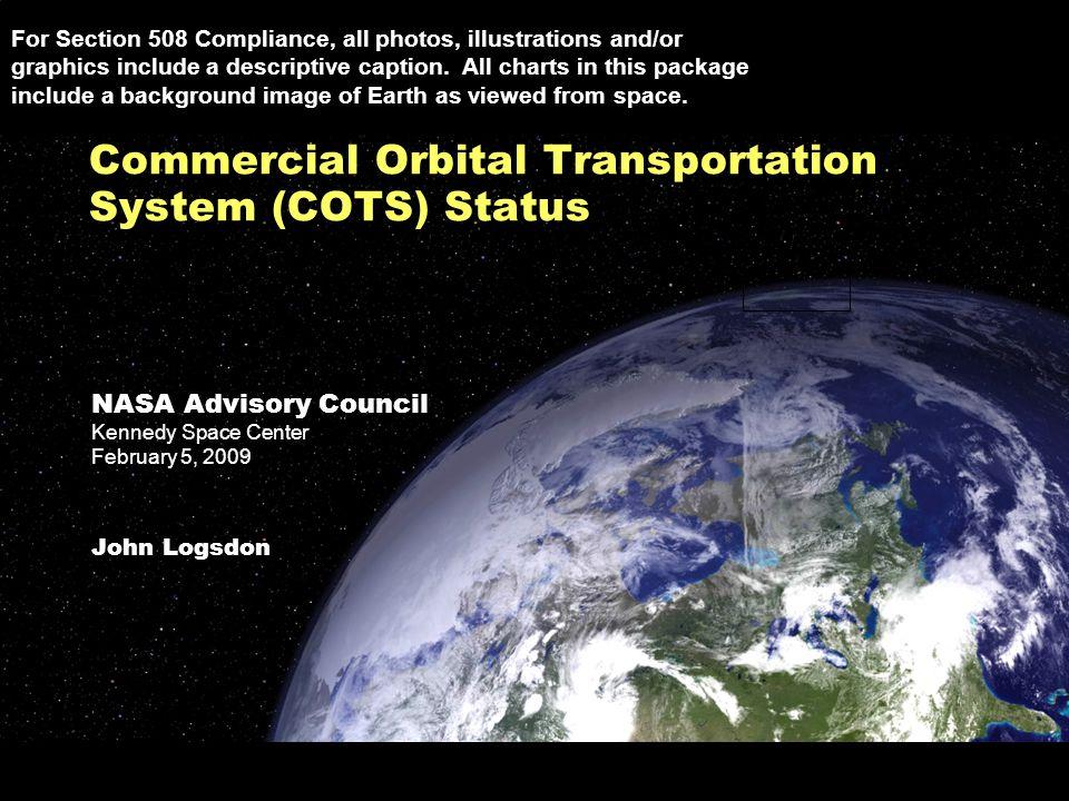Commercial Orbital Transportation System (COTS) Status