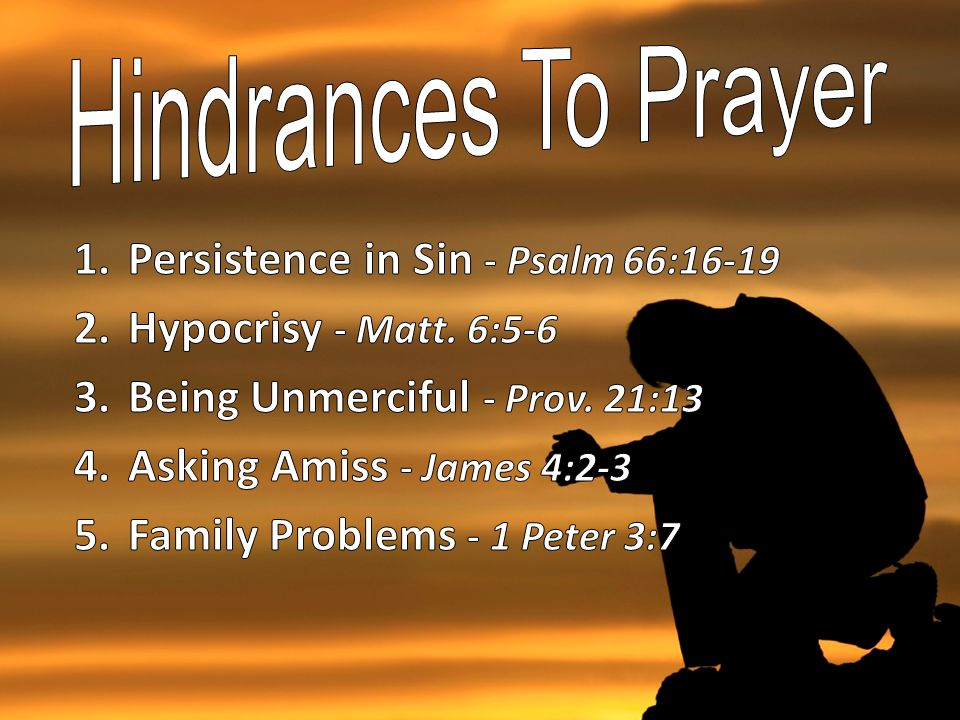 Hindrances To Prayer Persistence in Sin - Psalm 66:16-19