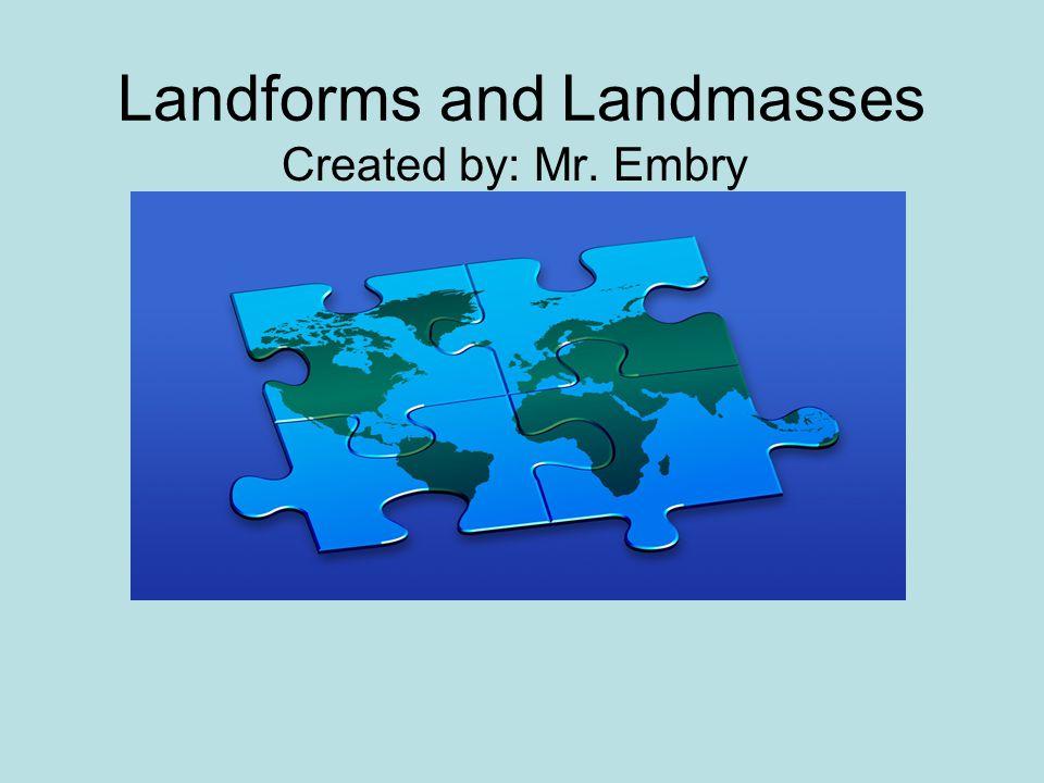 Landforms and Landmasses