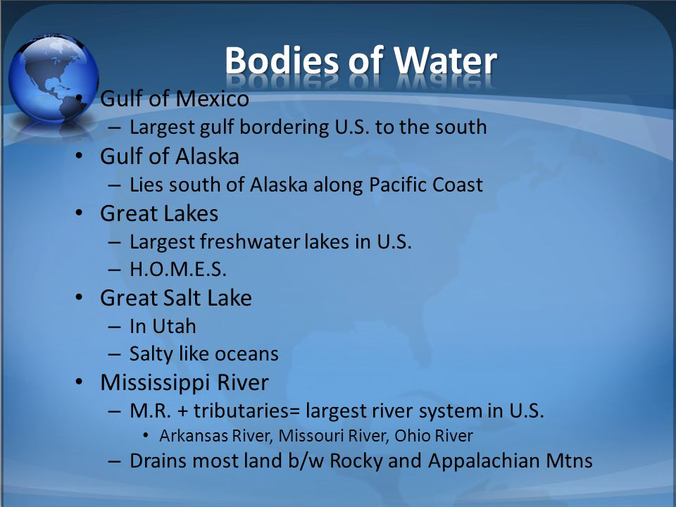 Bodies of Water Gulf of Mexico Gulf of Alaska Great Lakes