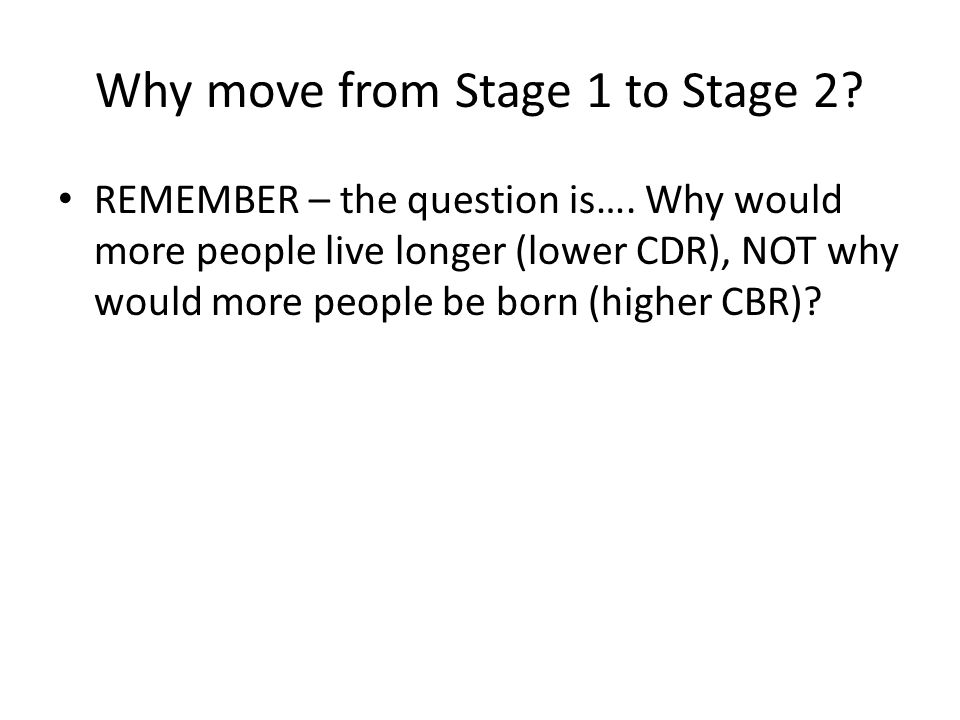Why move from Stage 1 to Stage 2
