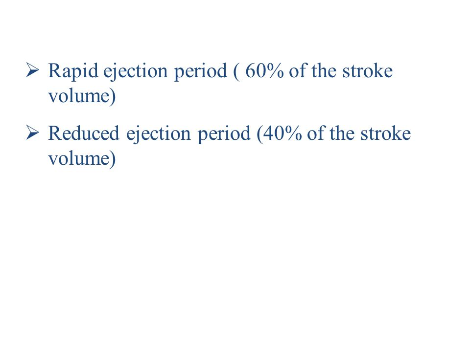 Rapid ejection period ( 60% of the stroke volume)