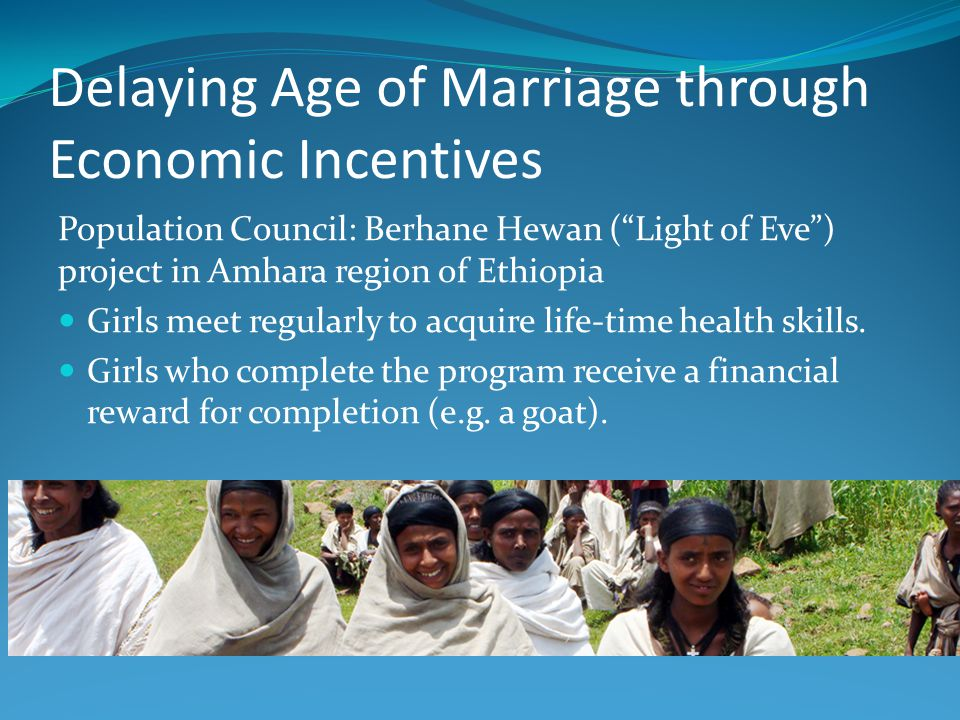 Delaying Age of Marriage through Economic Incentives