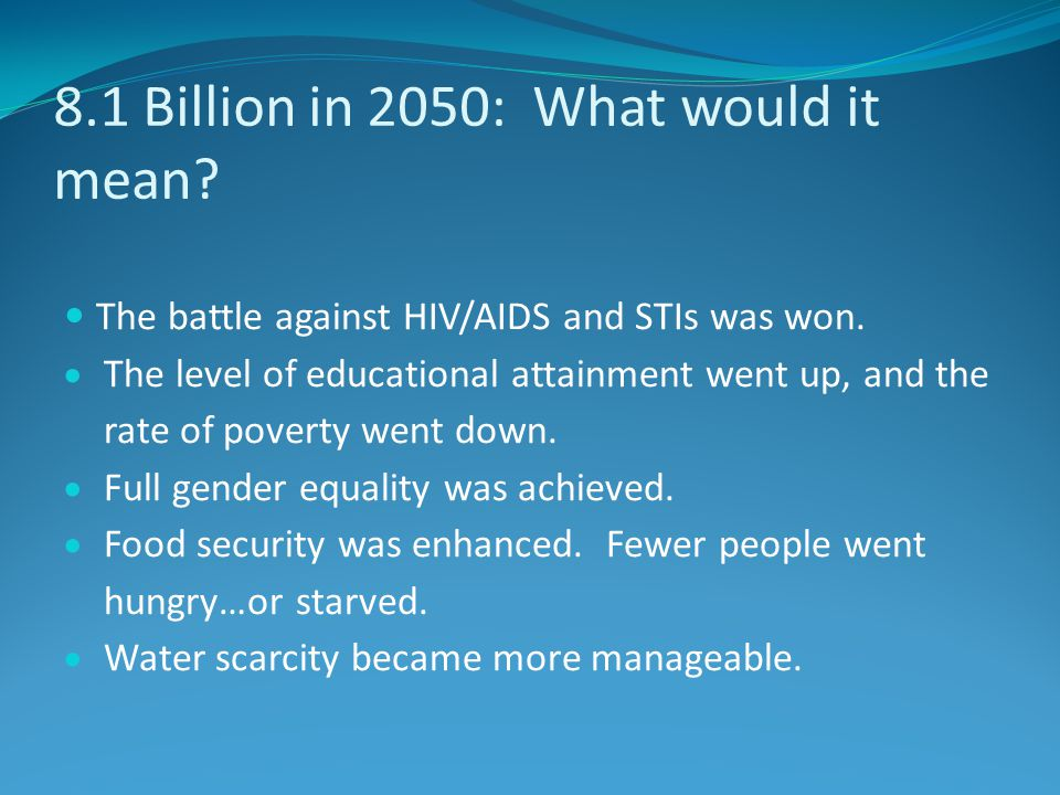 8.1 Billion in 2050: What would it mean