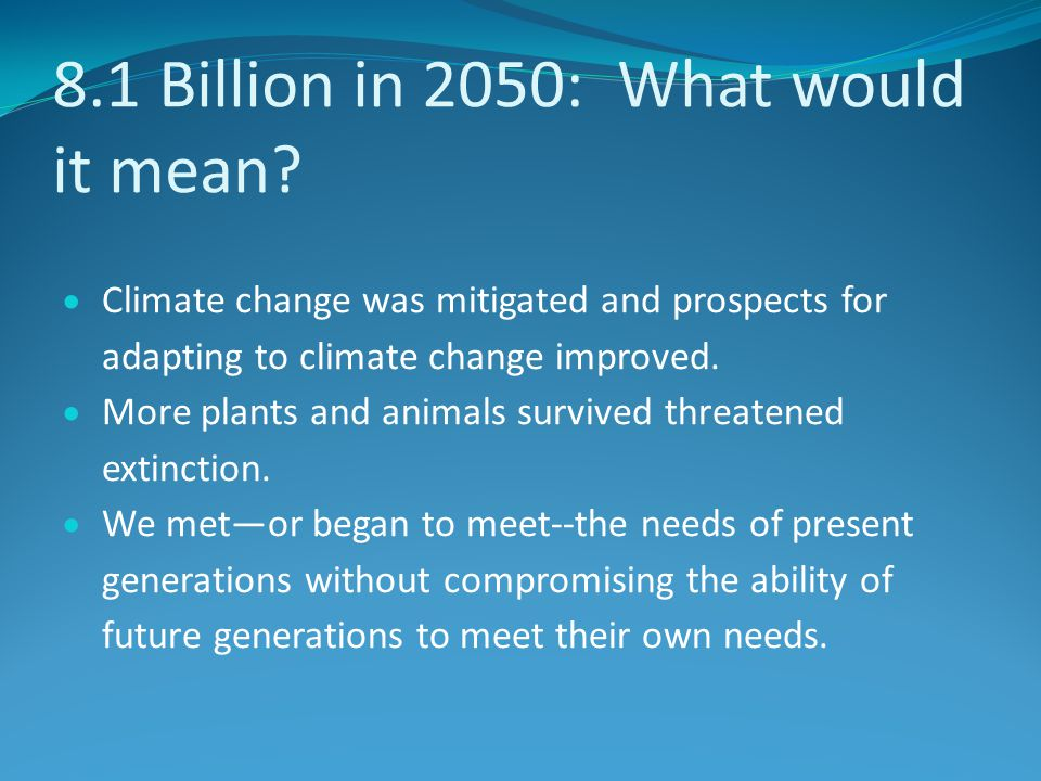 8.1 Billion in 2050: What would it mean