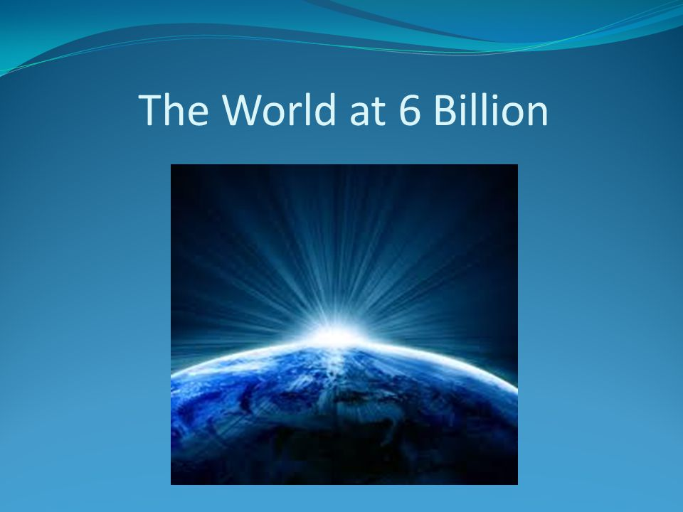 The World at 6 Billion