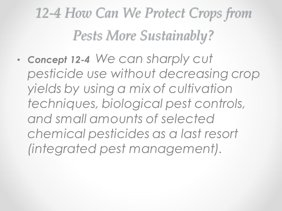 12-4 How Can We Protect Crops from Pests More Sustainably