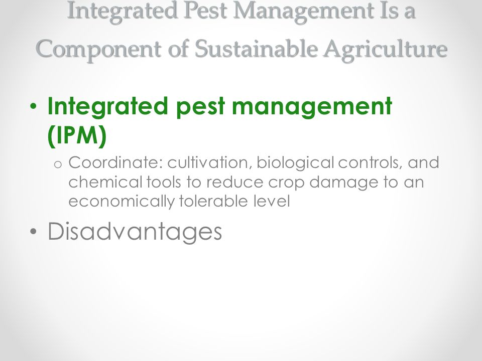 Integrated Pest Management Is a Component of Sustainable Agriculture