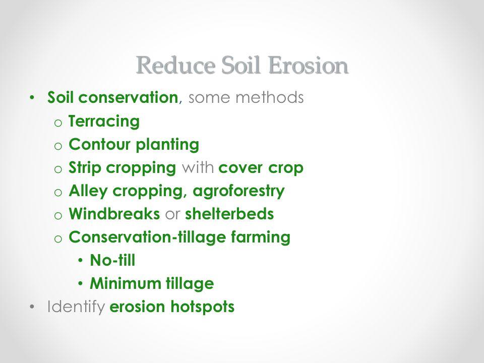 Reduce Soil Erosion Soil conservation, some methods Terracing