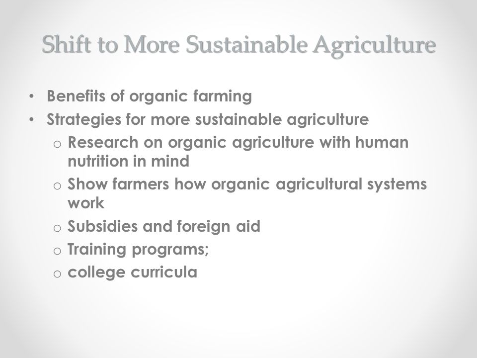 Shift to More Sustainable Agriculture