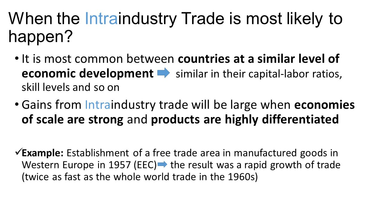 When the Intraindustry Trade is most likely to happen