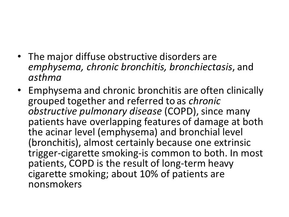 The major diffuse obstructive disorders are emphysema, chronic bronchitis, bronchiectasis, and asthma