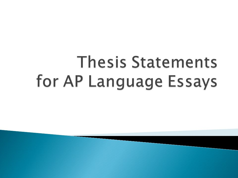 Thesis Statements For Ap Language Essays  Ppt Video Online Download