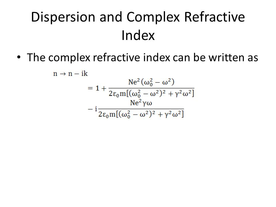 Dispersion and Complex Refractive Index