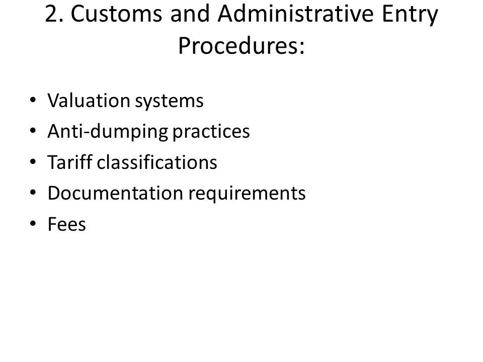 2. Customs and Administrative Entry Procedures: