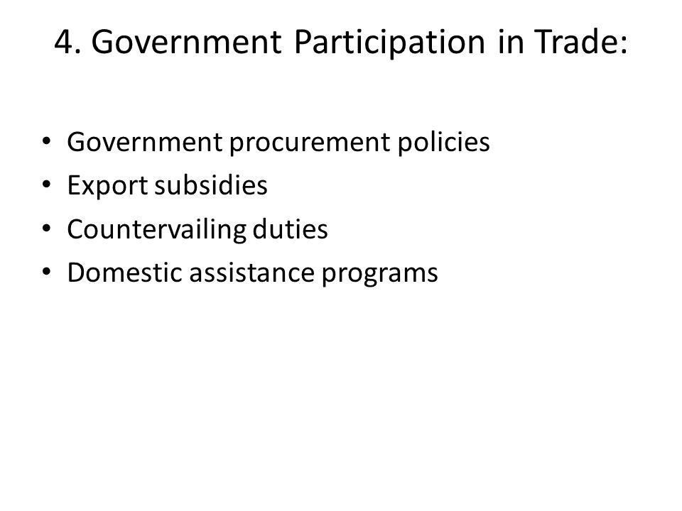 4. Government Participation in Trade:
