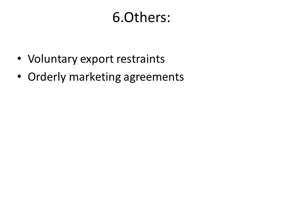 International trade policy tariff and non tariff barriers ppt others voluntary export restraints orderly marketing agreements platinumwayz