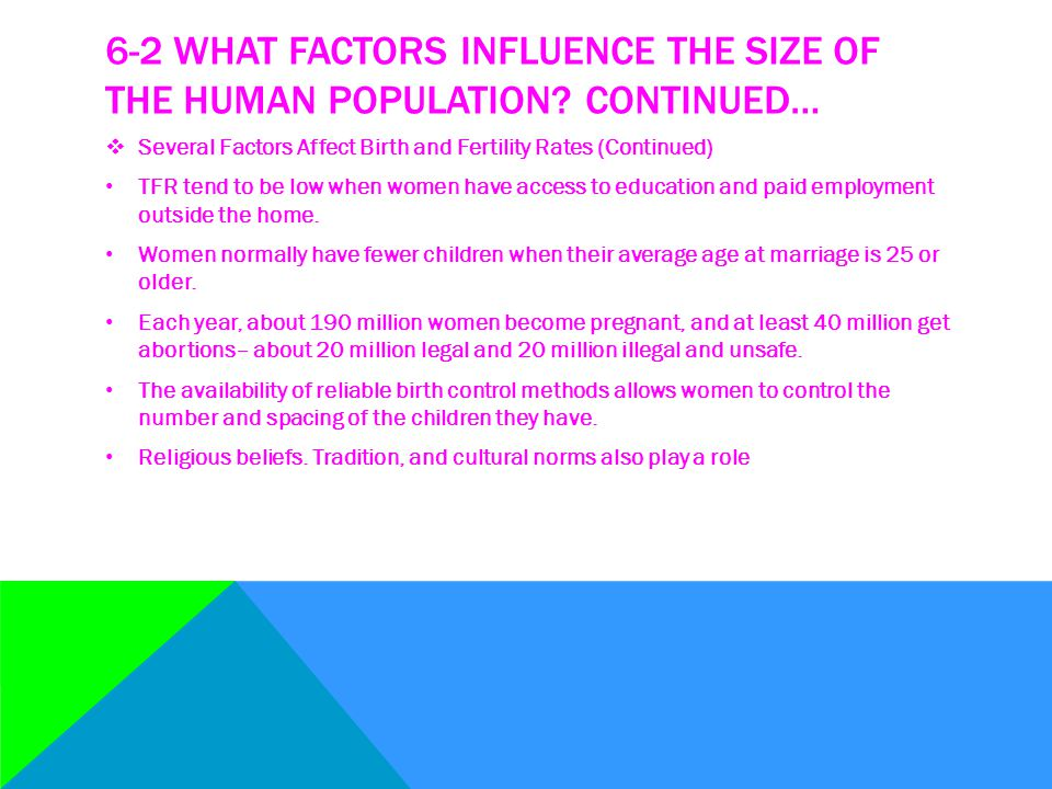 6-2 what factors influence the size of the human population Continued…