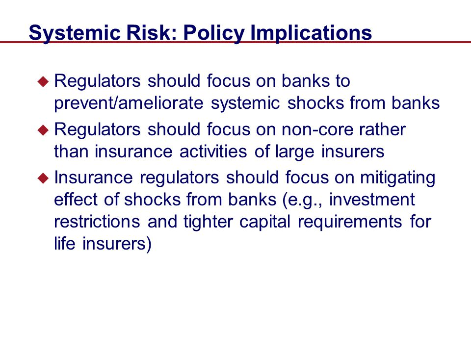 Systemic Risk: Policy Implications