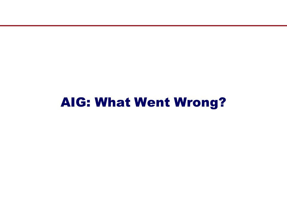 AIG: What Went Wrong 111