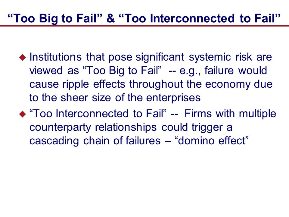 Too Big to Fail & Too Interconnected to Fail