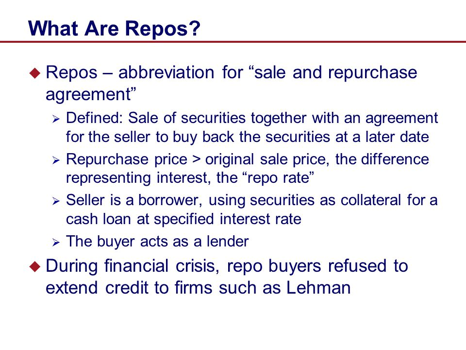 What Are Repos Repos – abbreviation for sale and repurchase agreement