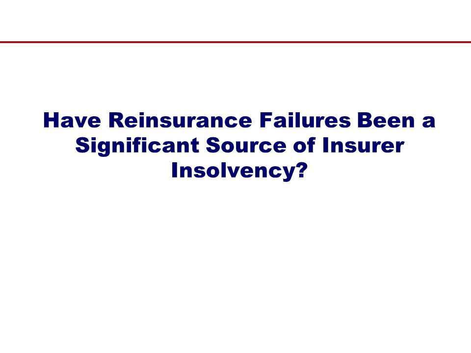 Have Reinsurance Failures Been a Significant Source of Insurer Insolvency