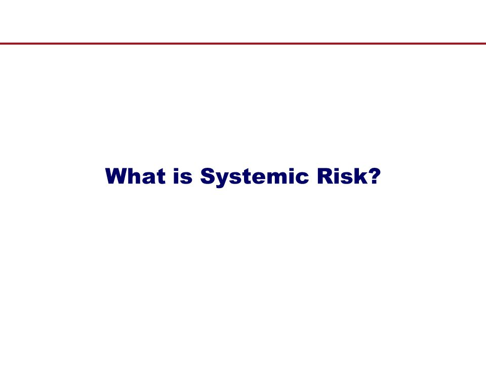 What is Systemic Risk 4