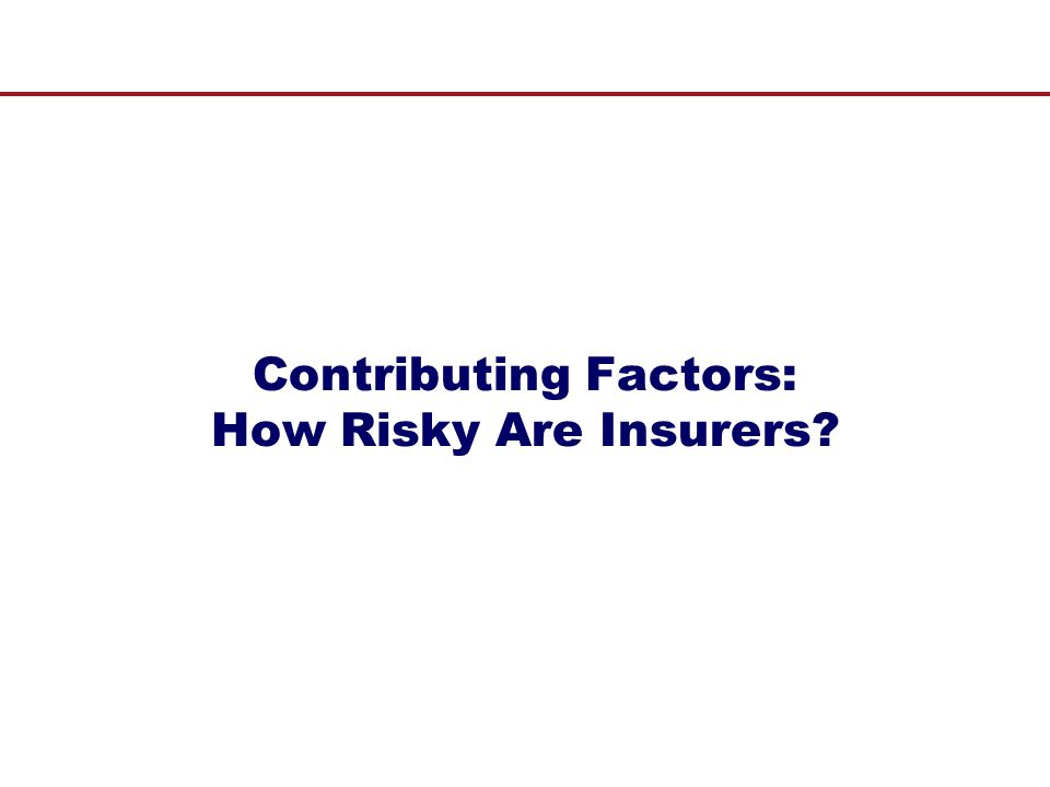 Contributing Factors: How Risky Are Insurers