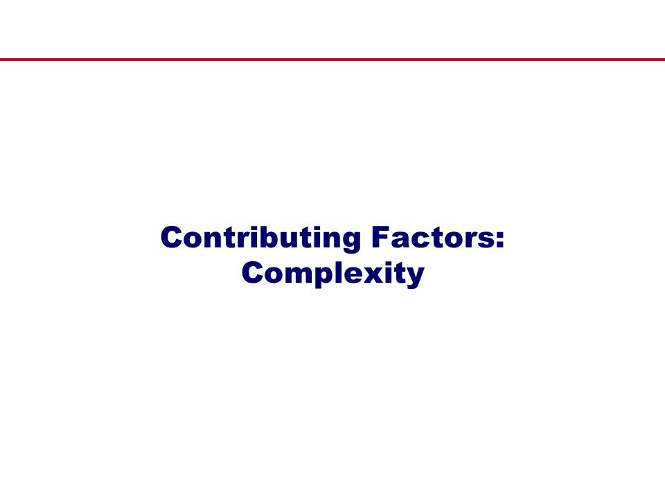 Contributing Factors: Complexity