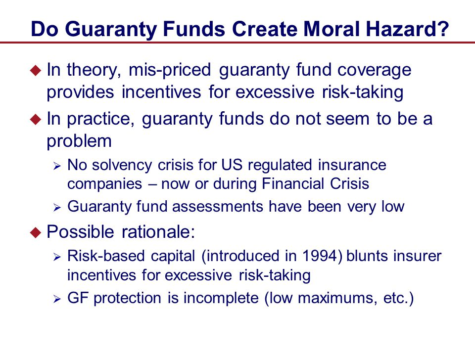 Do Guaranty Funds Create Moral Hazard