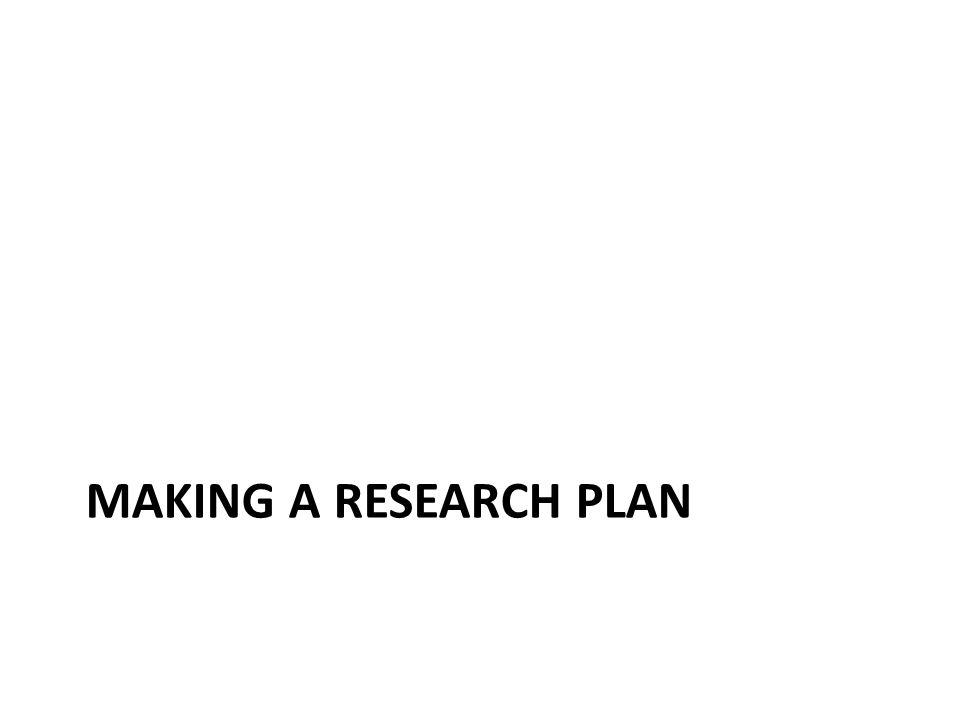 MAKING A RESEARCH PLAN