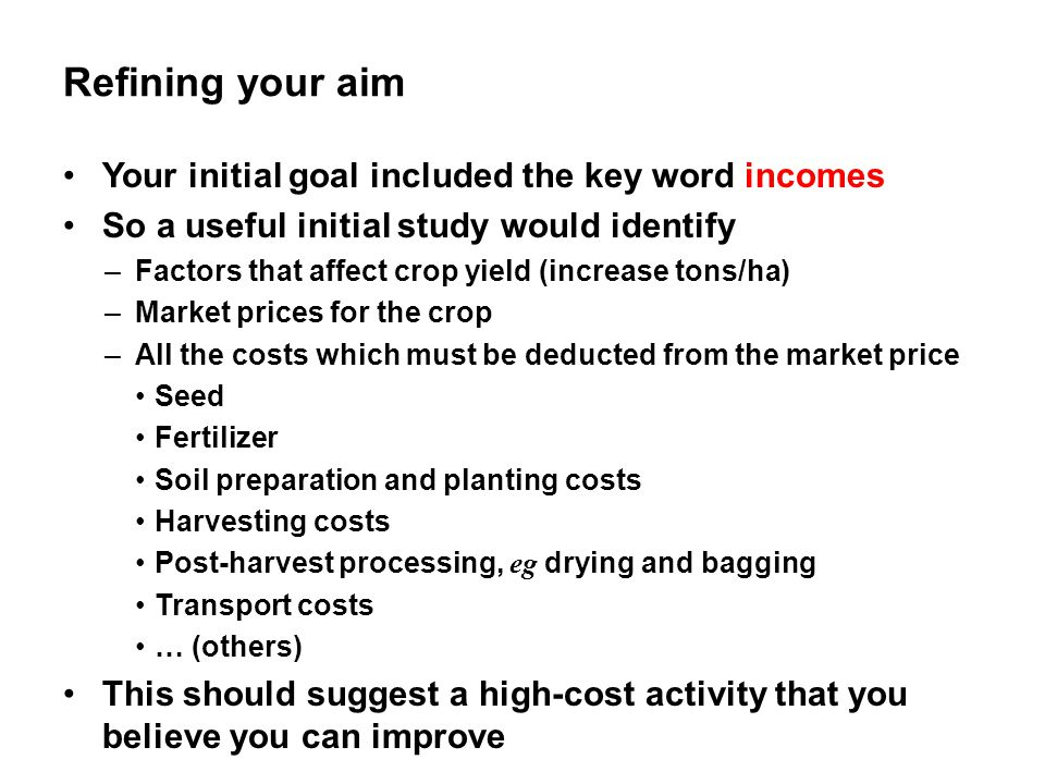 Refining your aim Your initial goal included the key word incomes