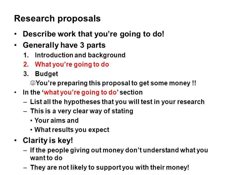 Research proposals Describe work that you're going to do!
