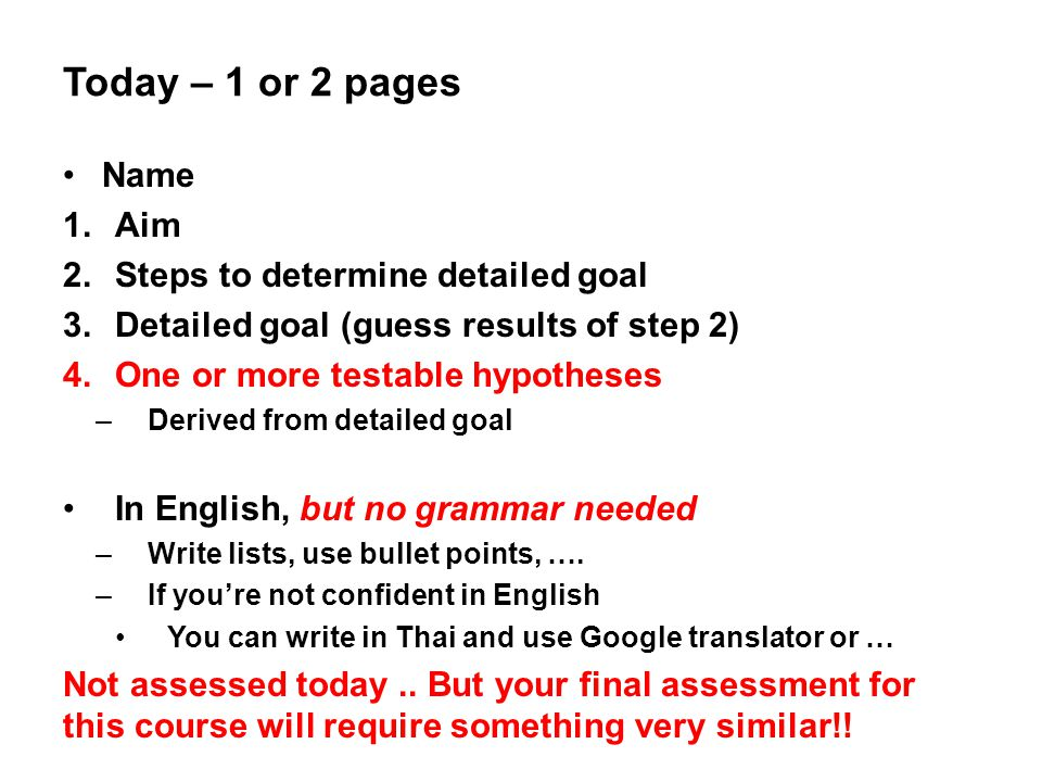 Today – 1 or 2 pages Name Aim Steps to determine detailed goal