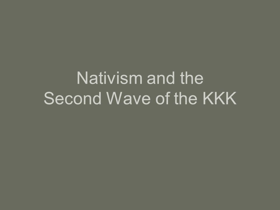 Nativism and the Second Wave of the KKK