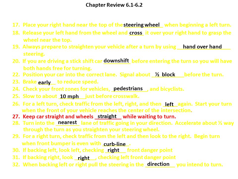 Chapter Review 6.1-6.2 17. Place your right hand near the top of the _____________ when beginning a left turn.