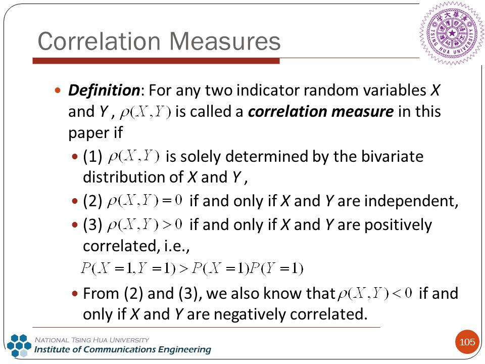 Correlation Measures Definition: For any two indicator random variables X and Y , is called a correlation measure in this paper if.