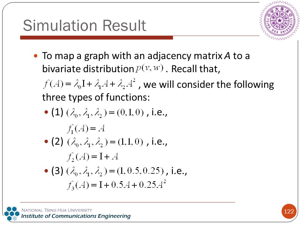 Simulation Result To map a graph with an adjacency matrix A to a bivariate distribution . Recall that,